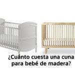 ¿Cuánto cuesta una cuna para bebé de madera? Te contamos todo lo que necesitas saber